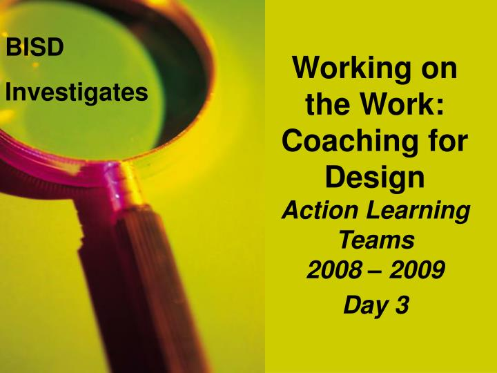 working on the work coaching for design action learning teams 2008 2009 day 3 n.