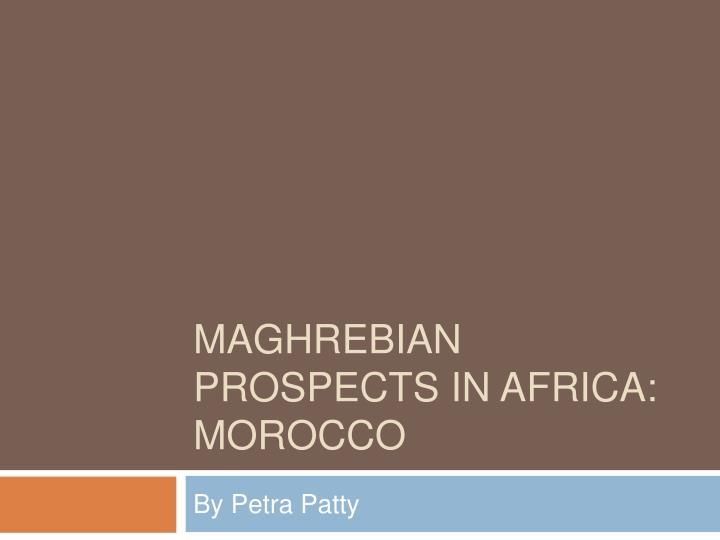Maghrebian prospects in africa morocco