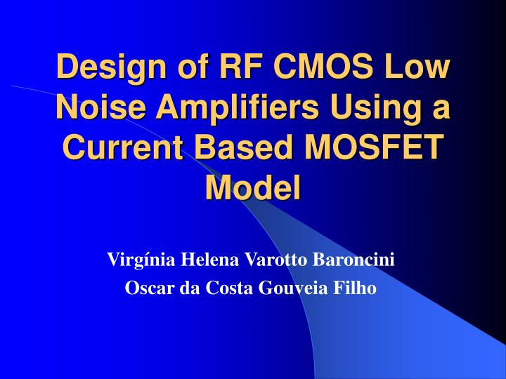 design of rf cmos low noise amplifiers using a current based mosfet model n.