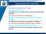 case study one interview