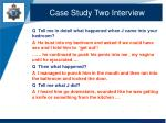 case study two interview