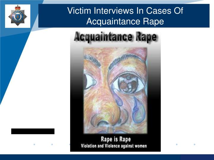 victim interviews in cases of acquaintance rape n.