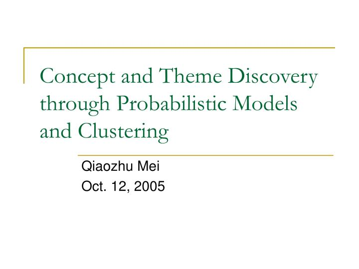 Concept and theme discovery through probabilistic models and clustering