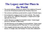 the legacy and our place in the world