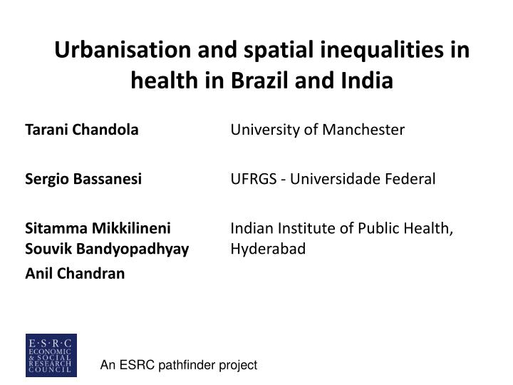 urbanisation and spatial inequalities in health in brazil and india n.