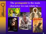 the protagonist is the main character we can relate to