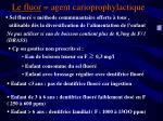 le fluor agent carioprophylactique