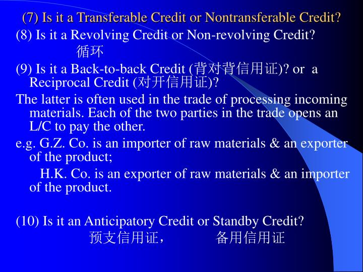 (7) Is it a Transferable Credit or Nontransferable Credit?