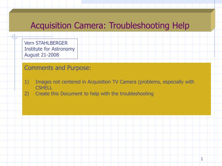 acquisition camera troubleshooting help