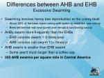 differences between ahb and ehb excessive swarming