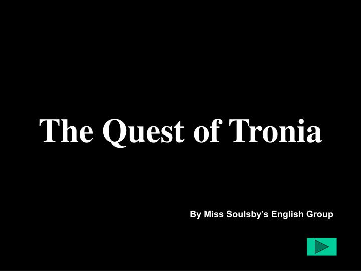 the quest of tronia n.