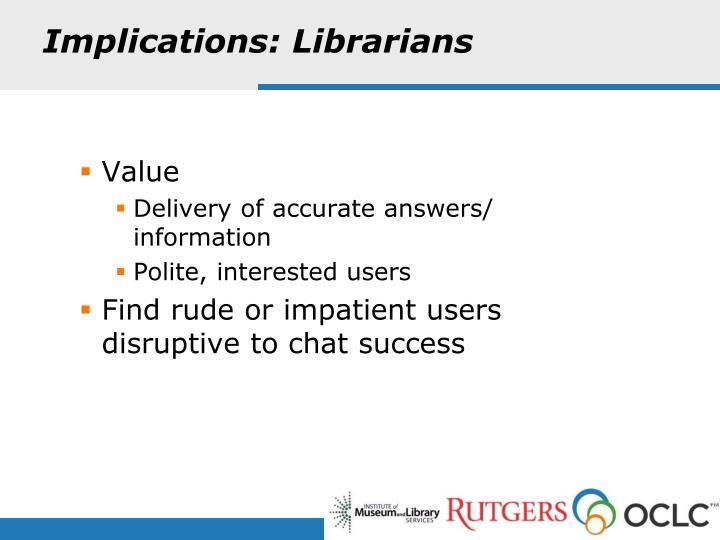 Implications: Librarians