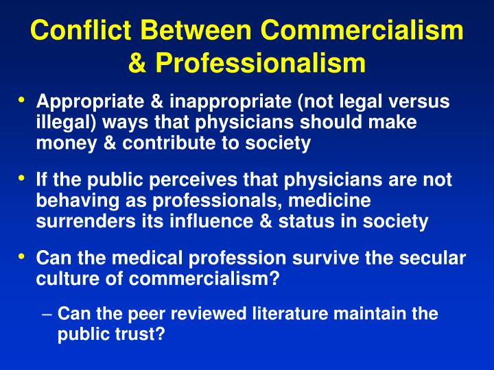 Conflict Between Commercialism & Professionalism