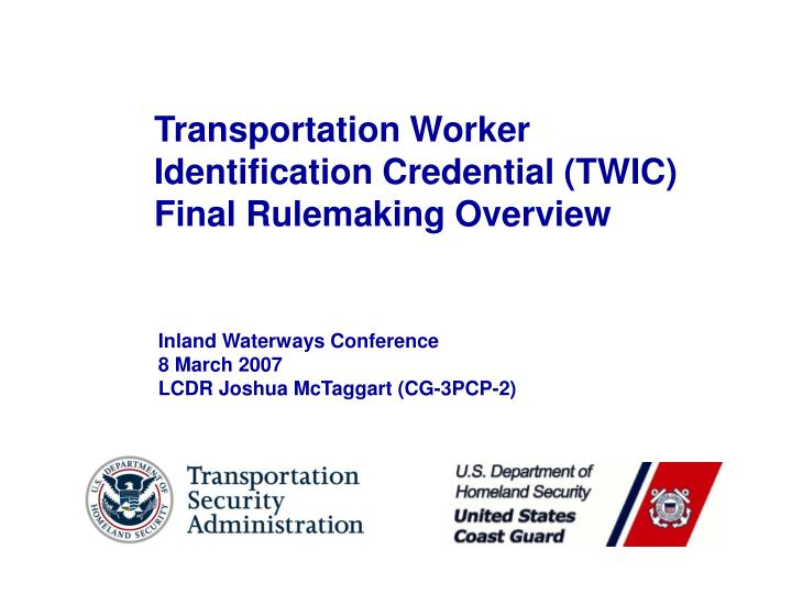 transportation worker identification credential twic final rulemaking overview n.