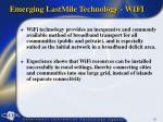 emerging lastmile technology wifi
