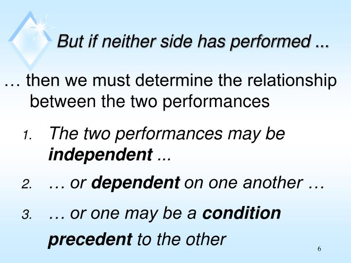 But if neither side has performed ...