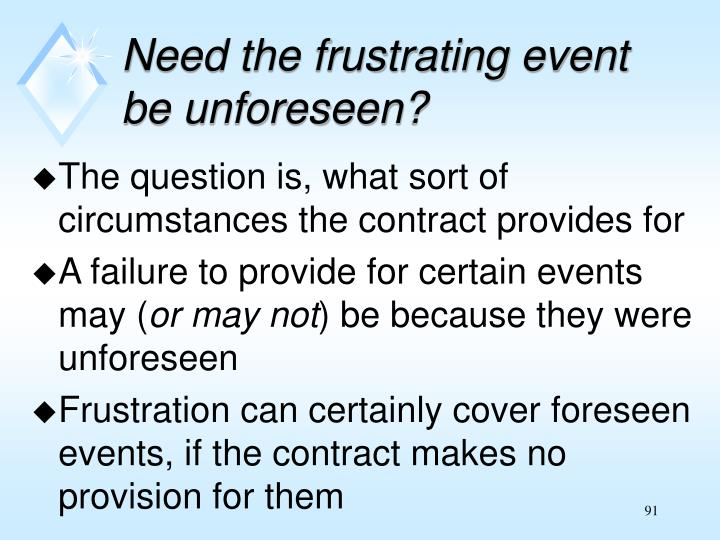 Need the frustrating event be unforeseen?