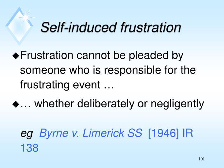 Self-induced frustration