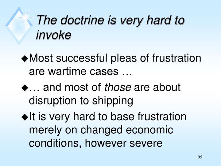 The doctrine is very hard to invoke