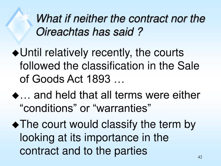 What if neither the contract nor the Oireachtas has said ?