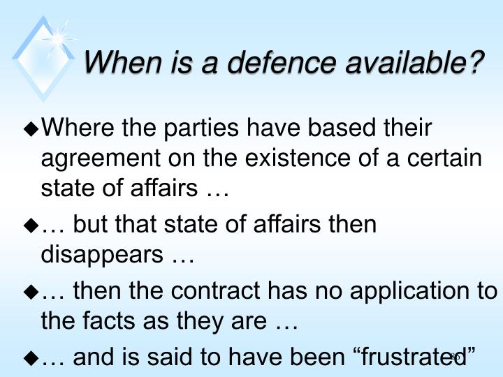 When is a defence available?