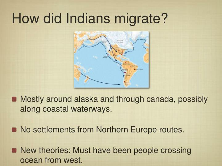 How did Indians migrate?