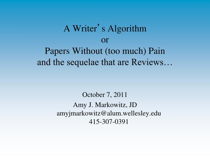A writer s algorithm or papers without too much pain and the sequelae that are reviews