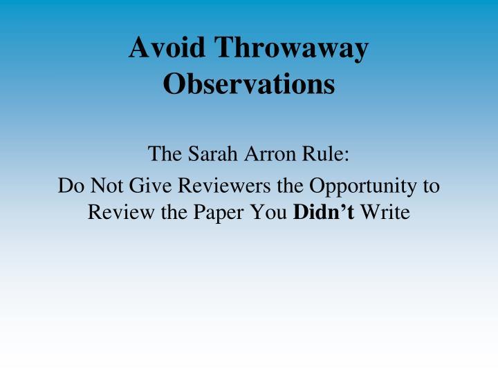 Avoid Throwaway Observations