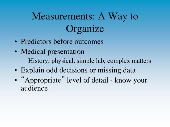 Measurements: A Way to Organize