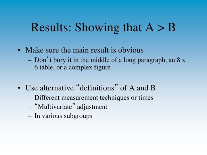Results: Showing that A > B