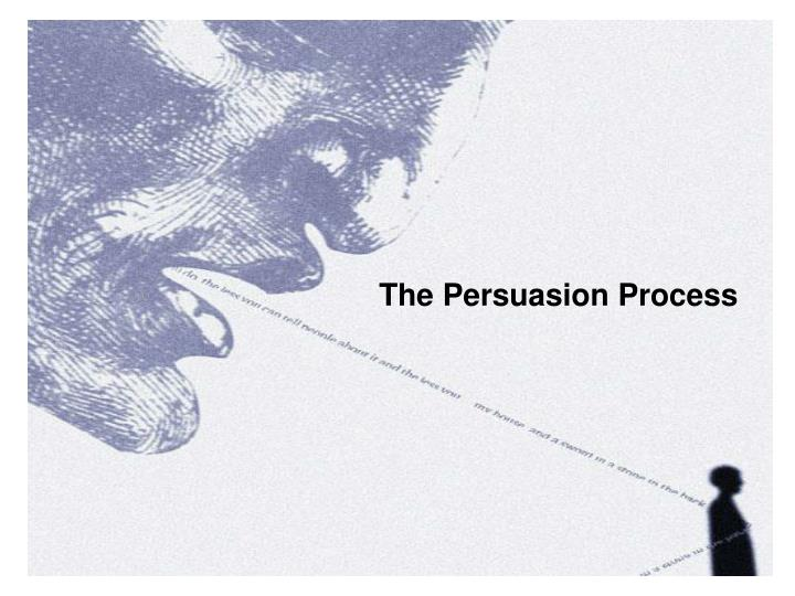 The Persuasion Process