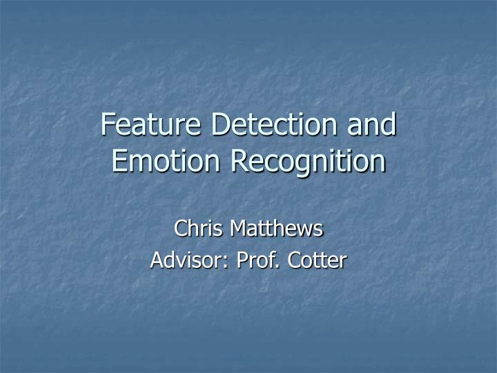 feature detection and emotion recognition n.