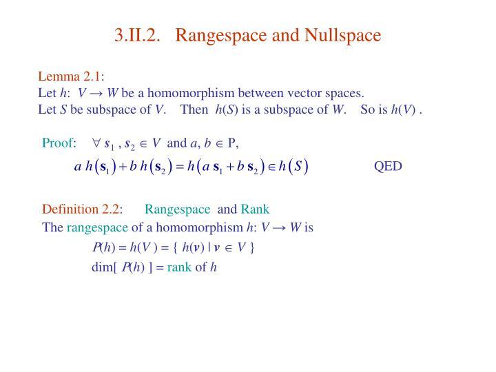 3.II.2.   Rangespace and Nullspace