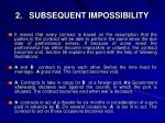 2 subsequent impossibility1