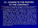 ii change in the parties to the contract1