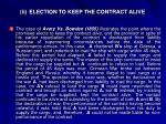 ii election to keep the contract alive2