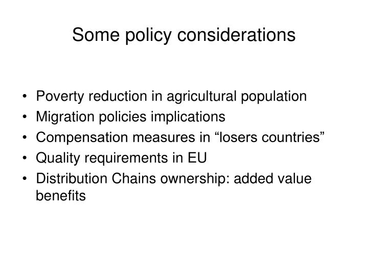 Some policy considerations