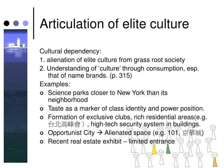 Articulation of elite culture