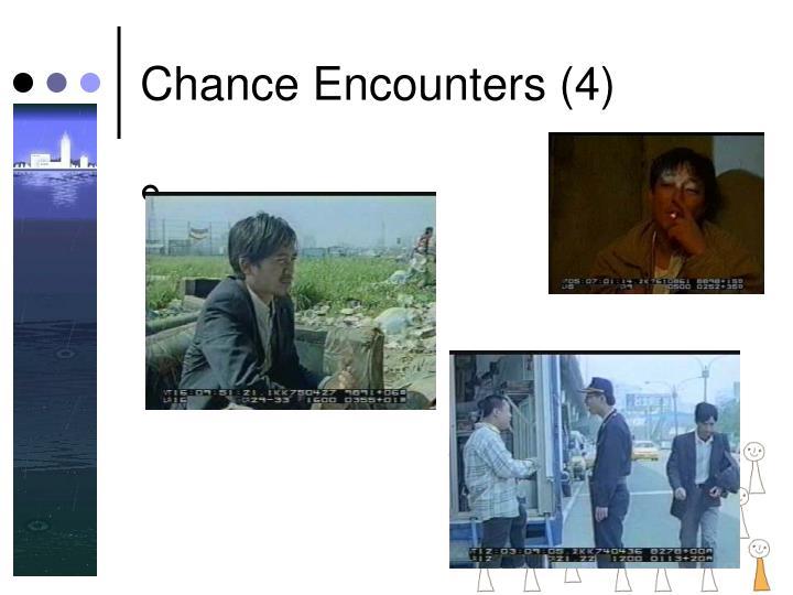 Chance Encounters (4)