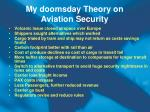 my doomsday theory on aviation security