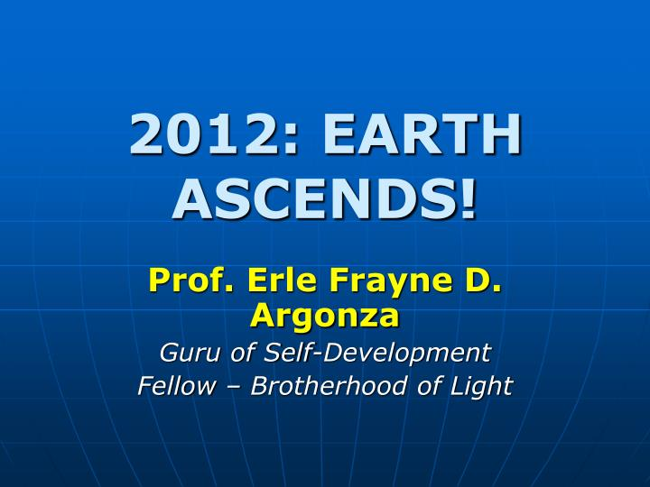 2012 earth ascends n.