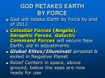 god retakes earth by force
