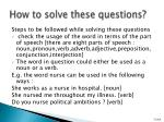 how to solve these questions