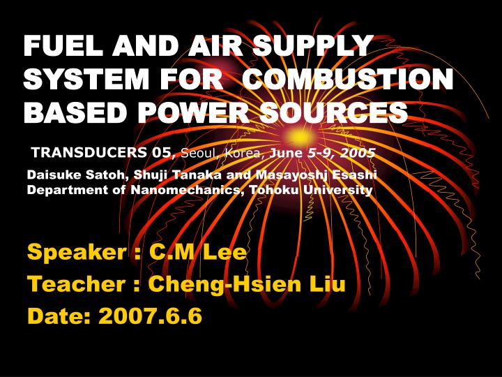 fuel and air supply system for combustion based power sources n.
