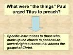 what were the things paul urged titus to preach