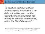 do you agree with leo burnett