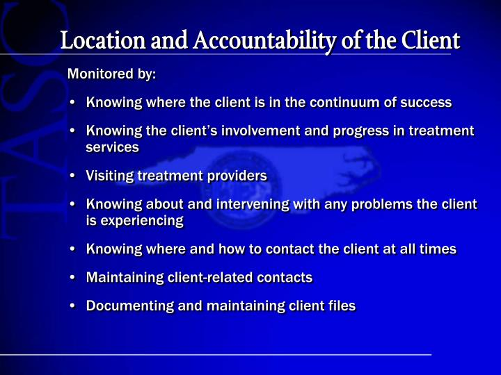 Location and Accountability of the Client