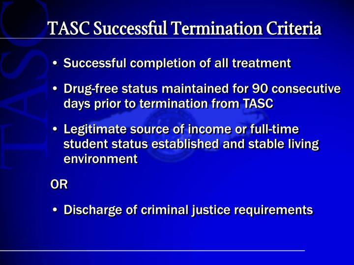 TASC Successful Termination Criteria