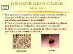los materiales met licos aleaciones