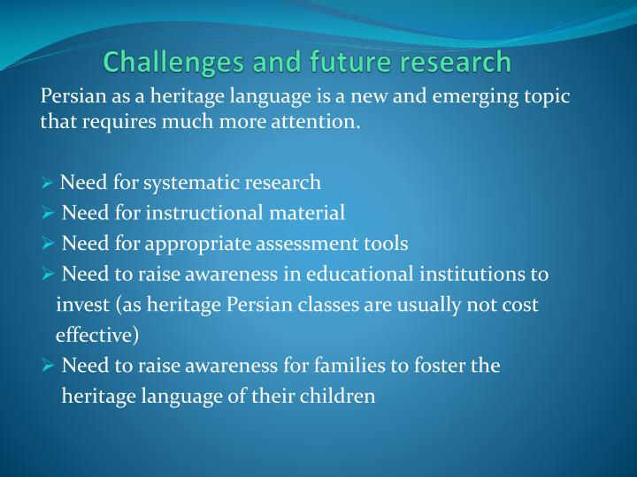Challenges and future research